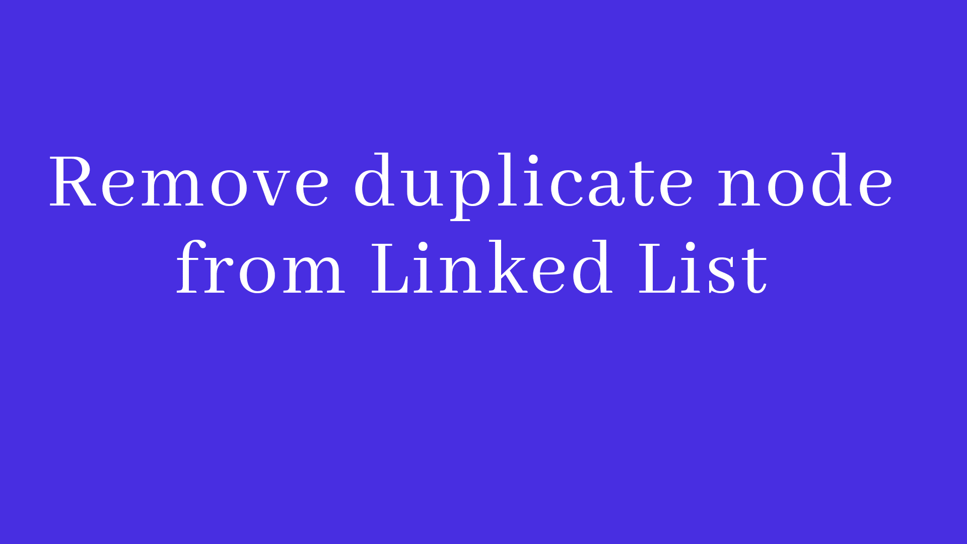 Remove duplicate nodes from linked list in Java