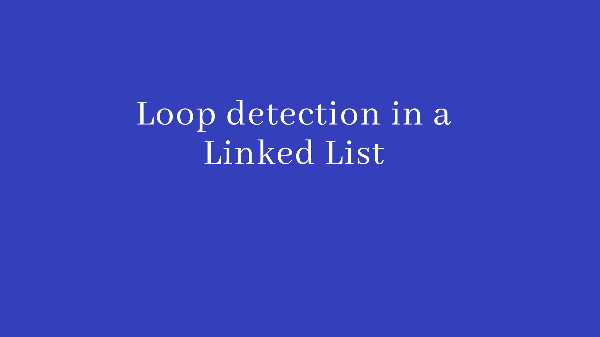 Loop detection in a linked list