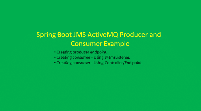 Spring Boot JMS ActiveMQ Producer and Consumer Example