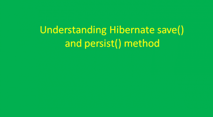 Difference between save() and persist() in Hibernate